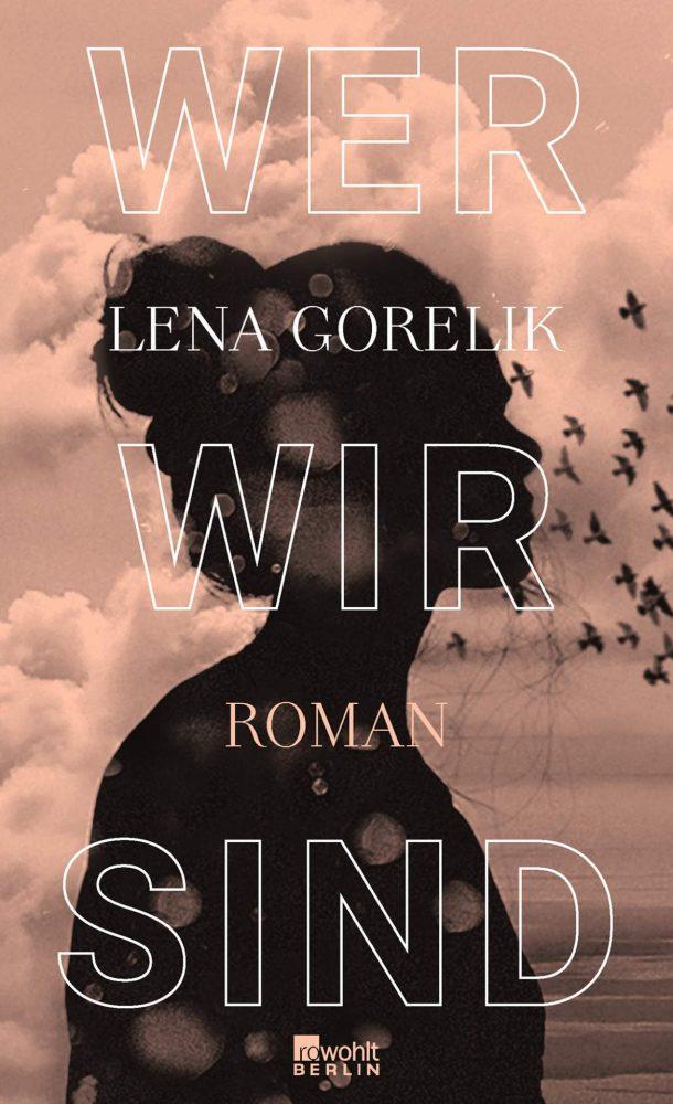 """Cover Buch Gorelik mit Silhouette einer Frau und Buchtitel """"Wer wir sind"""" auf wolkigem Hintergrund"""